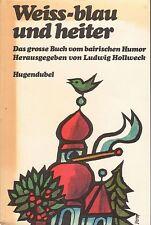 Ludwig Hollweck: Weiss-blau und heiter – Das grosse Buch vom bairischen Humor