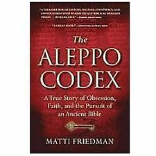The Aleppo Codex: A True Story of Obsession, Faith, and the Pursuit of an Anc...