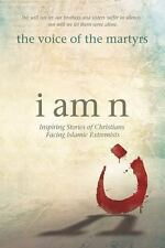 I Am N : Inspiring Stories of Christians Facing Islamic Extremists by Voice....