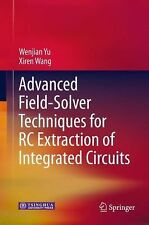 Advanced Field-Solver Techniques for RC Extraction of Integrated Circuits by...