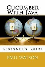 Cucumber with Java : Beginner's Guide by Paul Watson (2016, Paperback)