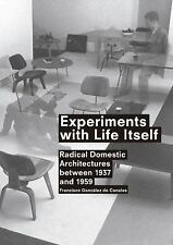 Experiments with Life Itself: Radical domestic architectures between 1937 and 19