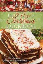 The 12 Days of Christmas Cookbook: The Ultimate in Effortless Holiday Entertaini