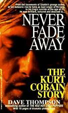 NEW - Never Fade Away: The Kurt Cobain Story by Thompson, Dave