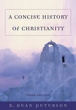 A Concise History of Christianity by R. Dean Peterson (2006, Paperback, Revised)