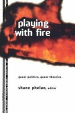 Thinking Gender: Playing with Fire : Queer Politics, Queer Theories (1997,...