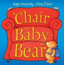 A Chair for Baby Bear by Kaye Umansky (2004, Hardcover)
