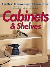 Better Homes And Gardens - Step By Step Cabinets Shelves (2000) - Used - Tr