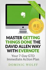 Master Getting Things Done the David Allen Way with Evernote : Your 7-Day GTD...