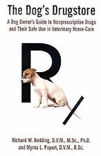 The Dog's Drugstore: A Dog Owner's Guide to Nonprescription Drugs and Their Safe