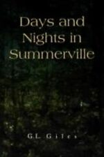 Days and Nights in Summerville by G. L. Giles (2008, Paperback)