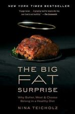 The Big Fat Surprise: Why Butter, Meat and Cheese Belong in a Healthy Diet by T