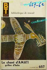 BT Bibliothèque de Travail n° 657 le chant d'AMATI Grillon d'Italie magazine 68