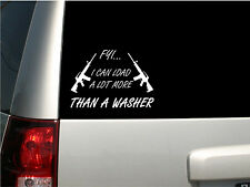 """6"""" White Vinyl """"FYI... I can load a lot more than a washer"""" Decal AR15 Guns Girl"""