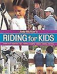 Riding for Kids: Stable Care, Equipment, Tack, Clothing, Longeing, Les-ExLibrary