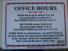 "Office Hours 12"" x 9""  Business Hours Funny Humorous Plastic Sign  #32650"