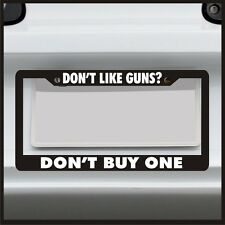Don't Like Guns Don't Buy One License Plate Frame Rifle Pistol AK funny JDM car