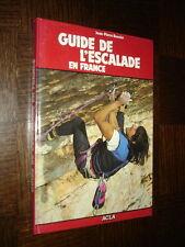 GUIDE DE L'ESCALADE EN FRANCE - Jean-Pierre Bouvier 1982 - Alpinisme