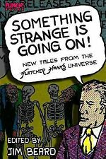 Something Strange Is Going On! : New Tales from the Fletcher Hanks Universe...