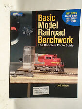 BASIC MODEL RAILROAD BENCHWORK THE COMPLETE PHOTO GUIDE OUT OF PRINT