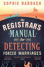 The Registrar's Manual for Detecting Forced Marriages by Sophie Hardach (Paperba