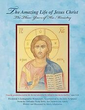 The Amazing Life of Jesus Christ : The Three Years of His Ministry by Maria...