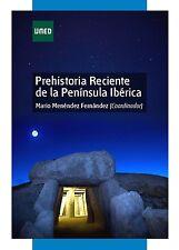 UNED Prehistoria Reciente de la Península Ibérica, M. M. F., eBook, 2013
