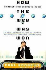 How the Web Was Won: The Inside Story of How Bill Gates and His Band of Internet