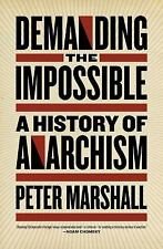 Demanding the Impossible: A History of Anarchism, Marshall, Peter, New Books