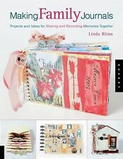 Making Family Journals: Projects For Recording Memories Together Linda Blinn NEW