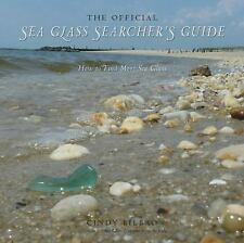 The Official Sea Glass Searcher's Guide : How to Find Your Own Treasures from...