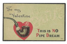 """POSTCARD VALENTINE VINTAGE - PIPE WITH SMOKE SPELLING """"LOVE"""" - NO PIPE DREAM"""