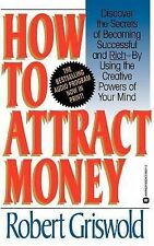 How to Attract Money by Robert E. Griswold (1993, Paperback)