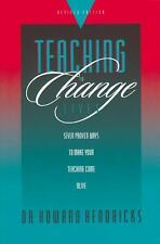 Teaching to Change Lives: Seven Proven Ways to Make Your Teaching Come Alive, Ho