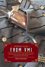 Twisted Tales from VMI : Real-Life Stories from the Virginia Military...