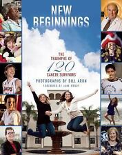 New Beginnings: The Triumphs of 120 Cancer Survivors, Aron, Bill, New Book
