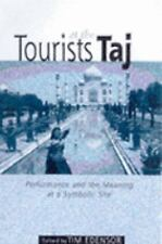 Tourists at the Taj: Performance and Meaning at a Symbolic Site (International L