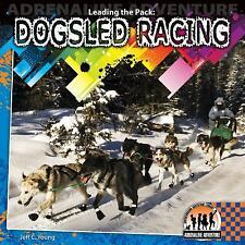 Leading the Pack: Dogsled Racing (Adrenaline Adventure)-ExLibrary