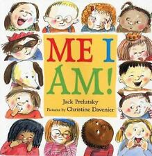 Me I Am! by Jack Prelutsky c2007 VGC Hardcover, We Combine Shipping (U.S. only)
