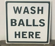"""WASH BALLS HERE"" Embossed Metal Sign 12"" x 12"" Golf course sign Man cave Funny"