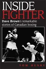 Inside Fighter: Dave Brown's Remarkable Stories of Canadian Boxing