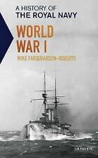 A History of the Royal Navy - World War I by Mike Farquharson-Roberts...