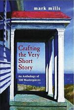 Crafting the Very Short Story: An Anthology of 100 Masterpieces, Mills, Mark, Go