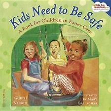 Kids Need to Be Safe: A Book for Children in Foster Care (Kids Are Imp-ExLibrary