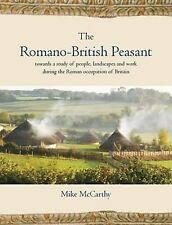 The Romano-British Peasant: Towards a Study of People, Landscapes and Work durin