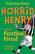 Horrid Henry and the Football Fiend: Bk. 15, Francesca Simon