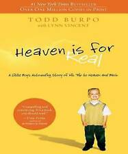 Heaven is for Real: A Little Boy's Astounding Story of His Trip to Heaven and...