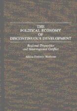 The Political Economy of Discontinuous Development: Regional Disparities and Int
