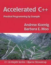 Accelerated C++ : Practical Programming by Example by Barbara E. Moo and...