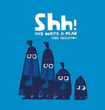 Shh! We Have a Plan by Chris Haughton Board Book BRAND NEW BESTSELLER